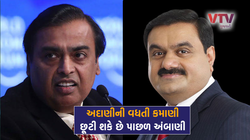 ADANI WILL BECOME ASIA'S RICHEST PERSON IN UPCOMING DAYS