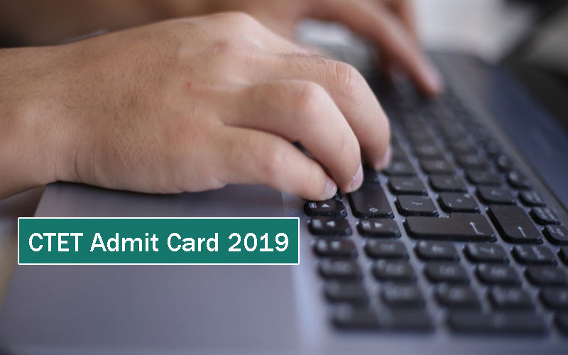 CBSE releases CTET exam admit card 2019 at ctet.nic.in