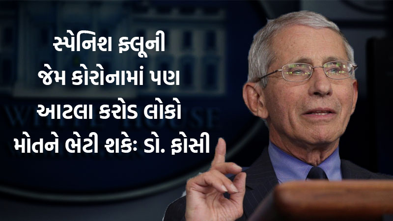 Dr Fauci predicts 50 to 100 million people may die in covid 19 pandemic similar to Spanish flue