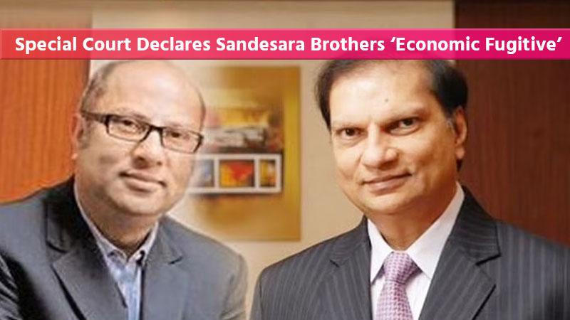 Delhi court declares Sandesara brothers as economic offenders; directs to seize properties