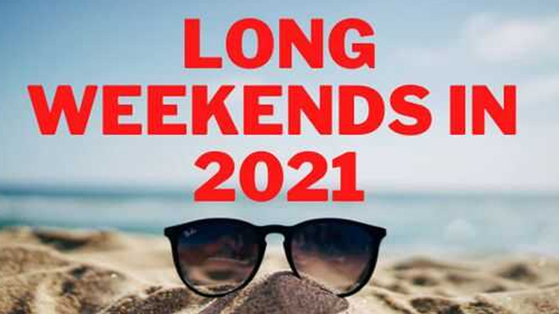 long weekends in 2021 full list and where you can travel
